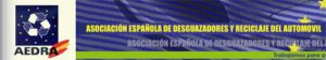 aedra. Asociación española de desguazadores y reciclaje del automovil